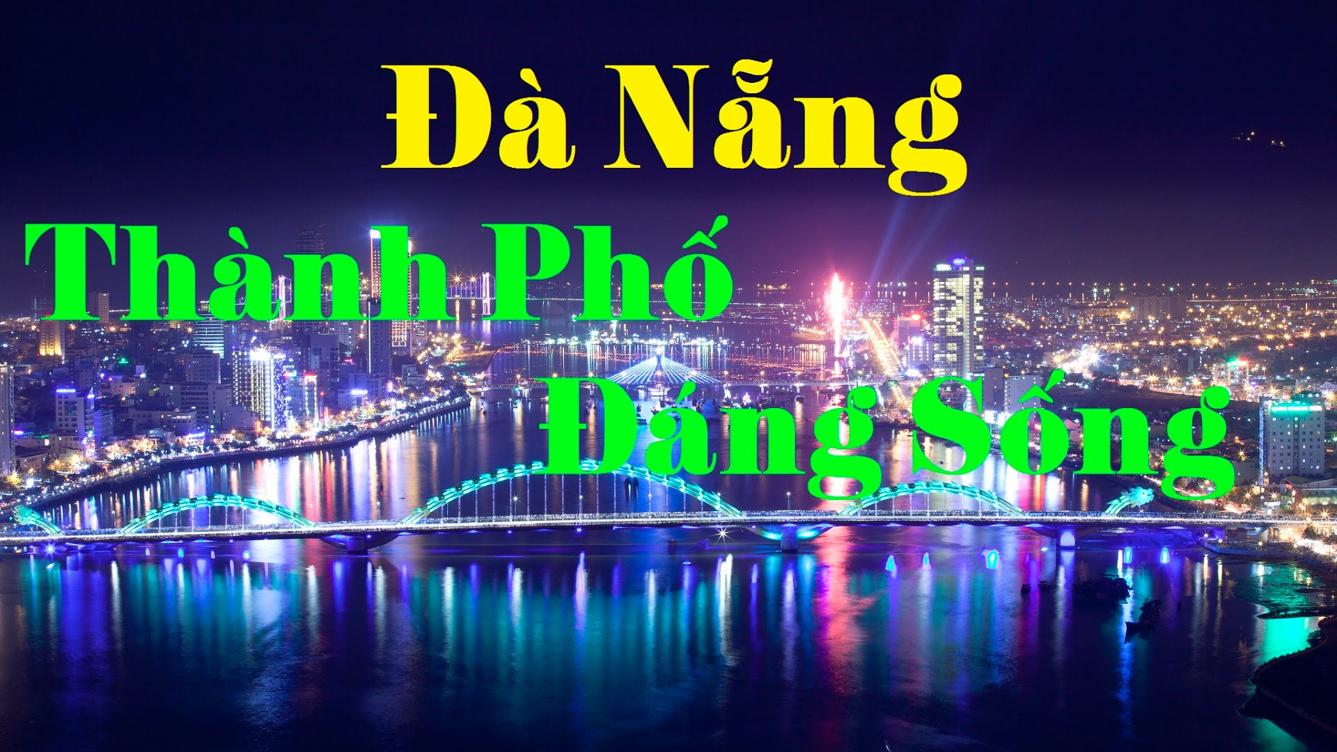Lý do mà Đà Nẵng được mệnh danh là thành phố đáng sống.